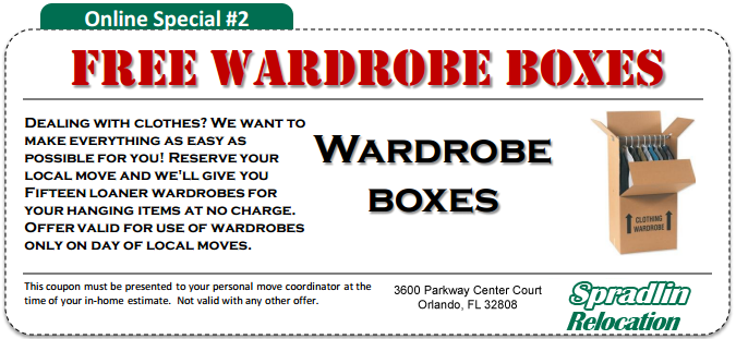 Free Wardrobe Boxes - Supplemental Text: On the Day of Your Move with Spradlin Relocation; Not Valid With Any Other Offer; Offer Valid for Use of Wardrobes On Day of Local Move Only; Coupon Must Be Presented at Time of In-Home Estimate