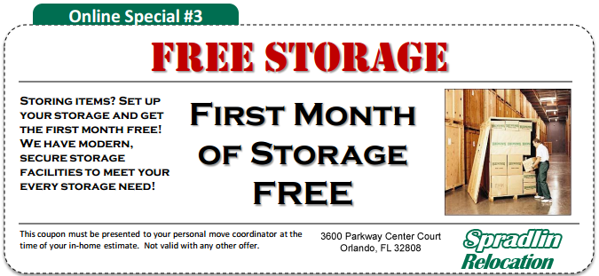 First Month of Storage Free - After moving with Spradlin Relocation; Not Valid With Any Other Offer; Coupon Must Be Presented at Time of In-Home Estimate